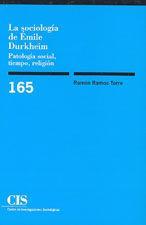 Libro LA SOCIOLOGIA DE EMILE DURKHEIM: PATOLOGIA SOCIAL, TIEMPO, RELIGI ON