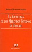 Libro LA SOCIOLOGIA DE LOS MERCADOS INTERNOS DE TRABAJO