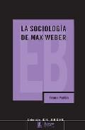 Libro LA SOCIOLOGIA DE MAX WEBER
