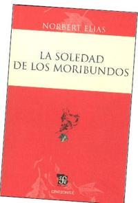 Libro LA SOLEDAD DE LOS MORIBUNDOS