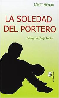Libro LA SOLEDAD DEL PORTERO