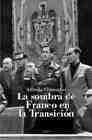 Libro LA SOMBRA DE FRANCO EN LA TRANSICION