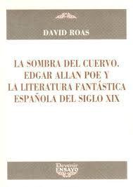 Libro LA SOMBRA DEL CUERVO. EDGAR ALLAN POE Y LA LITERATURA FANTASTICA ESPAÑOLA DEL SIGLO XIX