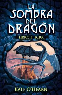 Libro LA SOMBRA DEL DRAGON LIBRO I: KIRA