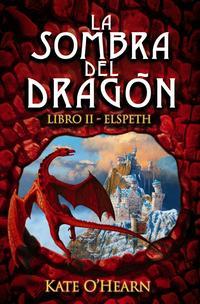 Libro LA SOMBRA DEL DRAGON: LIBRO II - ELSPETH