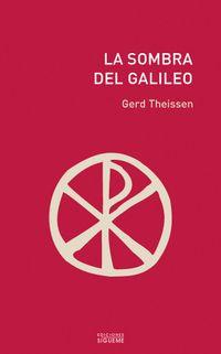Libro LA SOMBRA DEL GALILEO: LAS INVESTIGACIONES HISTORICAS SOBRE JESUS TRADUCIDAS A UN RELATO