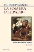 Libro LA SOMBRA DEL PADRE: HISTORIA DE JOSE DE NAZARET