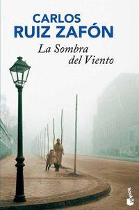 Libro LA SOMBRA DEL VIENTO (EL CEMENTERIO DE LOS LIBROS OLVIDADOS #1)
