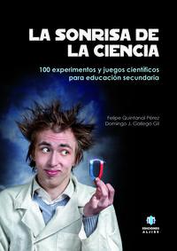 Libro LA SONRISA DE LA CIENCIA: 100 EXPERIMENTOS Y JUEGOS CIENTIFICOS PARA EDUCACION SECUNDARIA