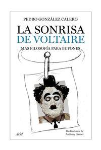 Libro LA SONRISA DE VOLTAIRE: MAS FILOSOFIA PARA BUFONES
