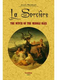Libro LA SORCIÈRE: THE WITCH OF THE MIDDLE AGES