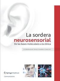 Libro LA SORDERA NEUROSENSORIAL. DE LAS BASES MOLECULARES A LA CLINICA