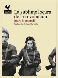 Libro LA SUBLIME LOCURA DE LA REVOLUCION: LA INSURRECCION DE HUNGRIA DE 1956