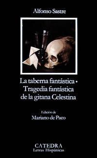 Libro LA TABERNA FANTASTICA ; TRAGEDIA FANTASTICA DE LA GITANA CELESTIN A