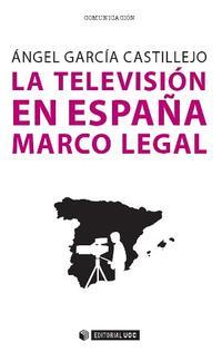 Libro LA TELEVISION EN ESPAÑA. MARCO LEGAL
