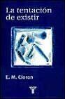 Libro LA TENTACION DE EXISTIR