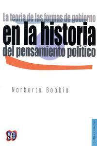 Libro LA TEORIA DE LAS FORMAS DE GOBIERNO EN LA HISTORIA DEL PENSAMIENT O POLITICO
