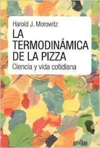 Libro LA TERMODINAMICA DE LA PIZZA: CIENCIA Y VIDA COTIDIANA
