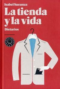 Libro LA TIENDA Y LA VIDA: DIETARIOS