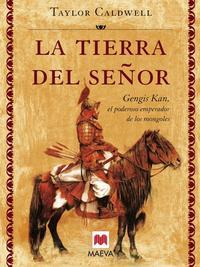 Libro LA TIERRA DEL SEÑOR: GENGHIS KHAN, EL PODEROSO EMPERADOR DE LOS M ONGOLES