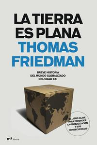 Libro LA TIERRA ES PLANA: BREVE HISTORIA DEL MUNDO GLOBALIZADO DEL SIGL O XXI