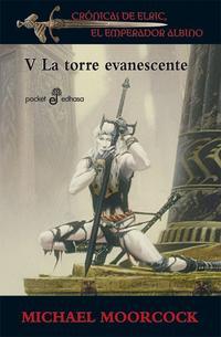 Libro LA TORRE EVANESCENTE: CRONICAS DE ELRIC V