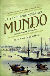Libro LA TRANSFORMACION DEL MUNDO: UNA HISTORIA GLOBAL DEL SIGLO XIX
