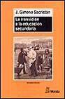 Libro LA TRANSICION A LA EDUCACION SECUNDARIA: DISCONTINUIDADES EN LAS CULTURAS ESCOLARES