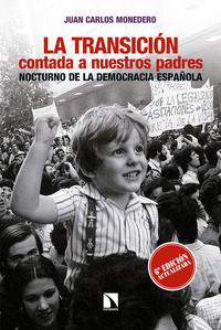 Libro LA TRANSICION CONTADA A NUESTROS PADRES: NOCTURNO DE LA DEMOCRACIA ESPAÑOLA