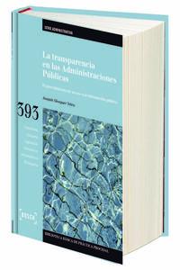 Libro LA TRANSPARENCIA EN LAS ADMINISTRACIONES PUBLICAS: EL PROCEDIMIEN TO DE ACCESO A LA INFORMACION PUBLICA