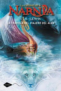 Libro LA TRAVESIA DEL VIAJERO DEL ALBA (LAS CRÓNICAS DE NARNIA #3)