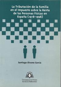 Libro LA TRIBUTACION DE LA FAMILIA EN EL IMPUESTO SOBRE LA RENTA DE LAS PERSONAS FISICAS EN ESPAÑA