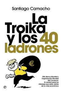 Libro LA TROIKA Y LOS 40 LADRONES