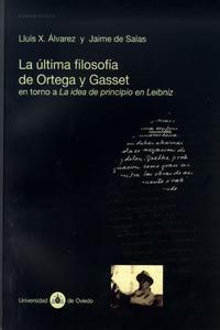 Libro LA ULTIMA FILOSOFIA DE ORTEGA Y GASSET EN TORNO A LA IDEA DE PRIN CIPIO EN LEIBNIZ