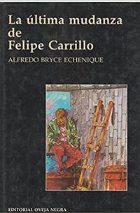 Libro LA ULTIMA MUDANZA DE FELIPE CARRILLO