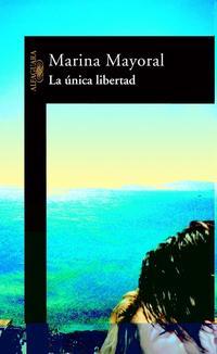 Libro LA UNICA LIBERTAD