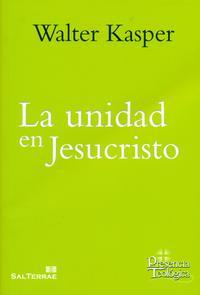 Libro LA UNIDAD EN JESUCRISTO. ESCRITOS DE ECUMENISMO
