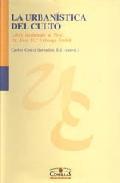 Libro LA URBANISTICA DEL CULTO: LIBRO HOMENAJE AL PROFESOR DR. JOSE Mª URTEAGA EMBIL