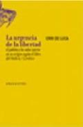 Libro LA URGENCIA DE LA LIBERTAD: EL JUBILEO Y LOS AÑOS SACROS EN SU OR IGEN SEGUN EL LIBRO DEL VAIKRA, LEVITICO