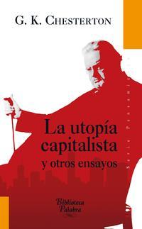 Libro LA UTOPIA CAPITALISTA Y OTROS ENSAYOS