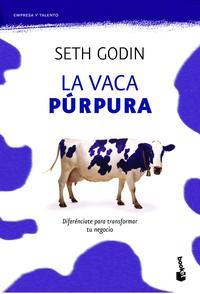 Libro LA VACA PURPURA: DIFERENCIATE PARA TRANSFORMAR TU NEGOCIO