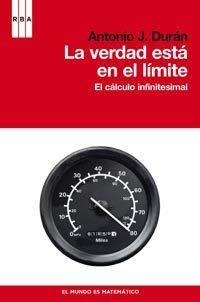 Libro LA VERDAD ESTA EN EL LIMITE: EL CALCULO INFINITESIMAL
