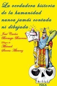 Libro LA VERDADERA HISTORIA DE LA HUMANIDAD NUNCA JAMAS CONTADA NI DIBU JADA