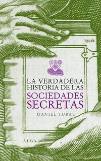 Libro LA VERDADERA HISTORIA DE LAS SOCIEDADES SECRETAS