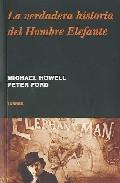 Libro LA VERDADERA HISTORIA DEL HOMBRE ELEFANTE