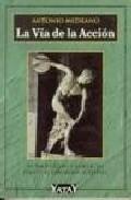 Libro LA VIA DE LA ACCION: EL HACER JUSTO Y CORRECTO FRENTE AL DESORDEN ACTIVISTA