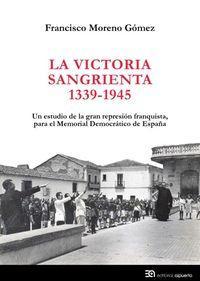 Libro LA VICTORIA SANGRIENTA, 1939-1945