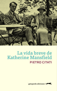 Libro LA VIDA BREVE DE KATHERINE MANSFIELD