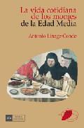 Libro LA VIDA COTIDIANA DE LOS MONJES DE LA EDAD MEDIA
