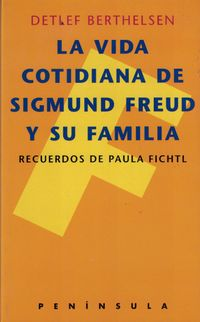 Libro LA VIDA COTIDIANA DE SIGMUND FREUD Y SU FAMILIA: RECUERDOS DE PAU LA FICHTL